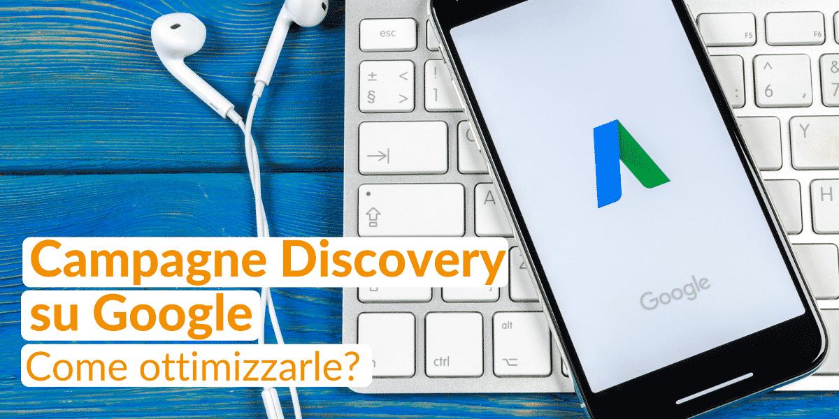 campagne discovery su google - come ottimizzarle